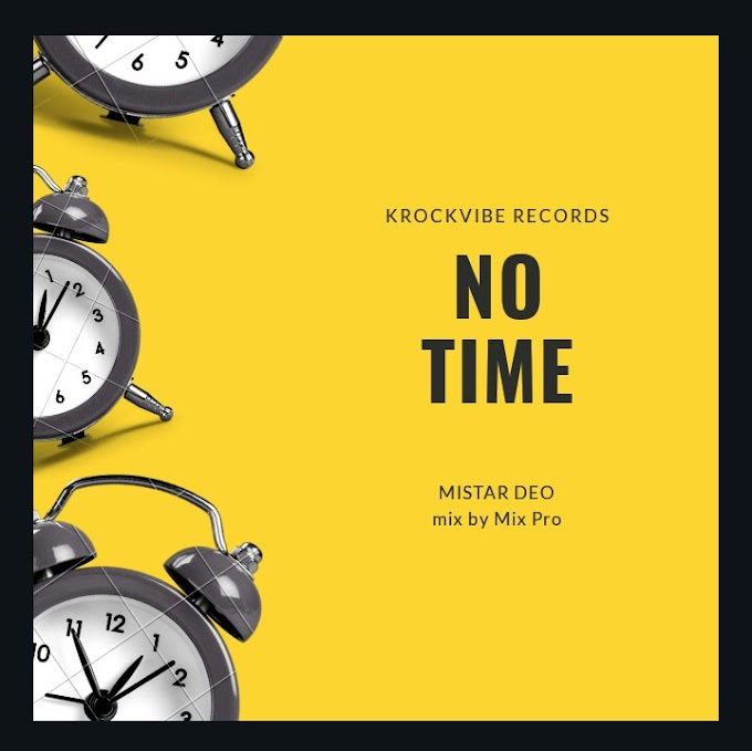 [Music] Mistar DEO - No Time prod. by  Mix Pro >> Krockvibe Media