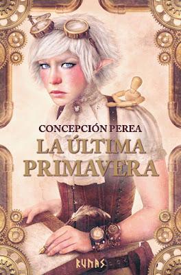 LIBRO - La última primavera Concepción Perea (Runas - 18 MAYO 2017) Literatura Novela Fantasia COMPRAR ESTE LIBRO EN AMAZON ESPAÑA