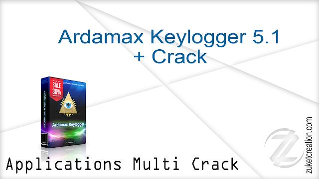 Ardamax Keylogger 5.1 + Crack    |  21 MB