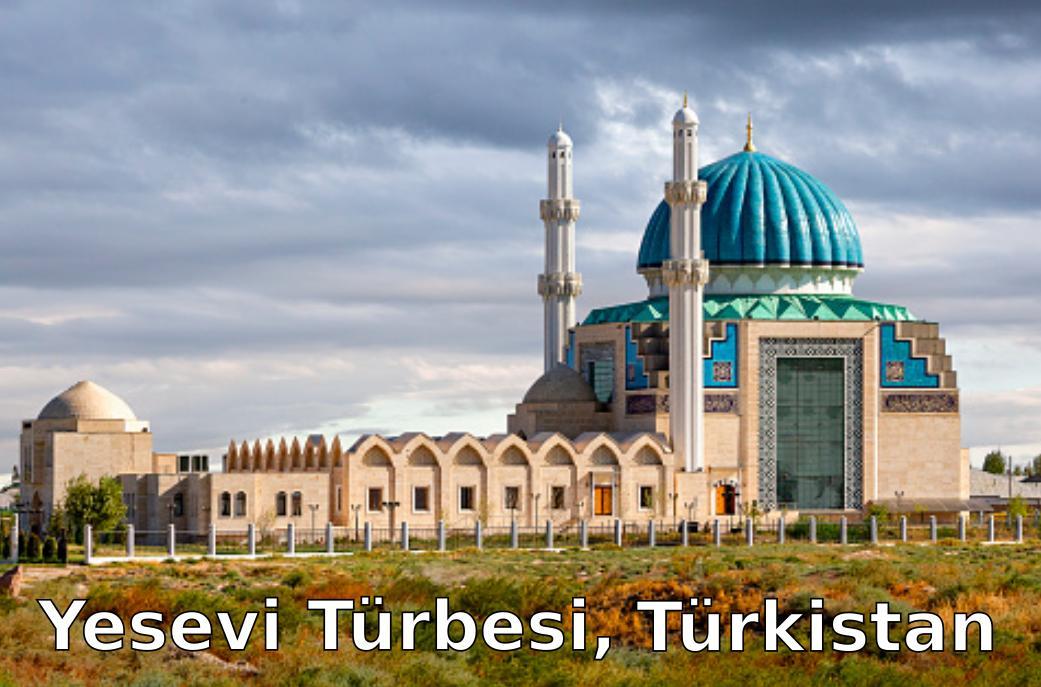 Hoca Ahmet Yesevii Türbesi, Türkistan
