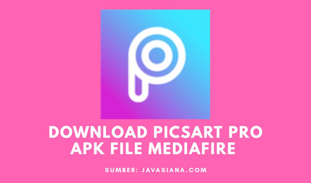 Download PicsArt Pro Apk Mediafıre Mod Terbaru