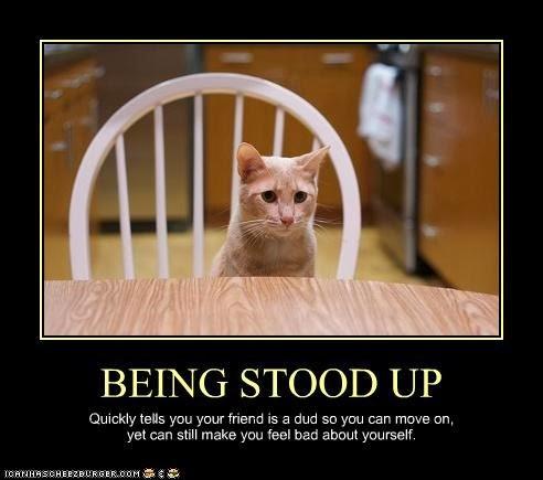 stood you up