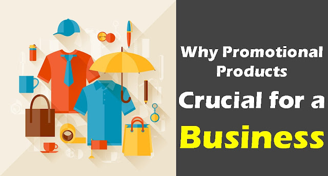 Why Promotional Products Are Crucial for a Business?