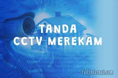tanda cctv merekam