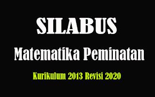 Silabus Matematika Peminatan SMA K13 Revisi 2018, Silabus Matematika Peminatan SMA Kurikulum 2013 Revisi 2020