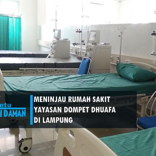 Meninjau Rumah Sakit Yayasan Dompet Dhuafa di Lampung