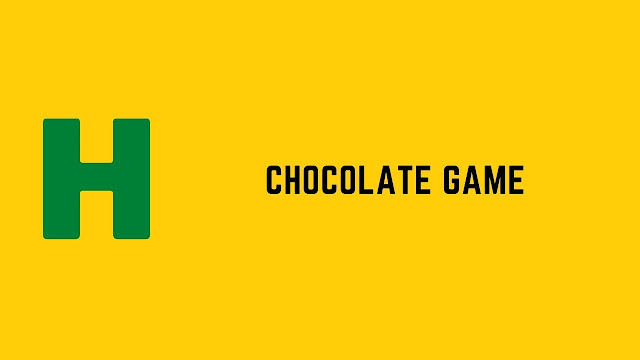 HackerRank Chocolate Game problem solution