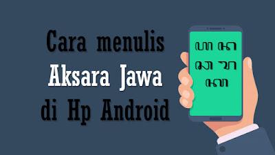 Cara menulis Aksara Jawa di Hp Android terbaru 2020