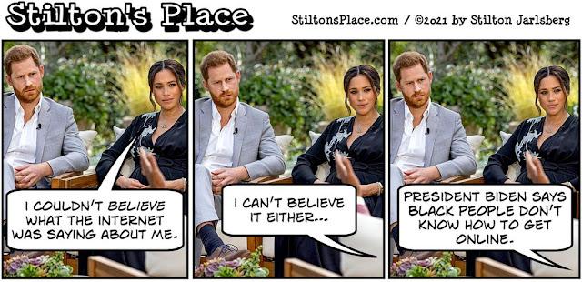 stilton's place, stilton, political, humor, conservative, cartoons, jokes, hope n' change, meghan markle, royal family, biden, racism