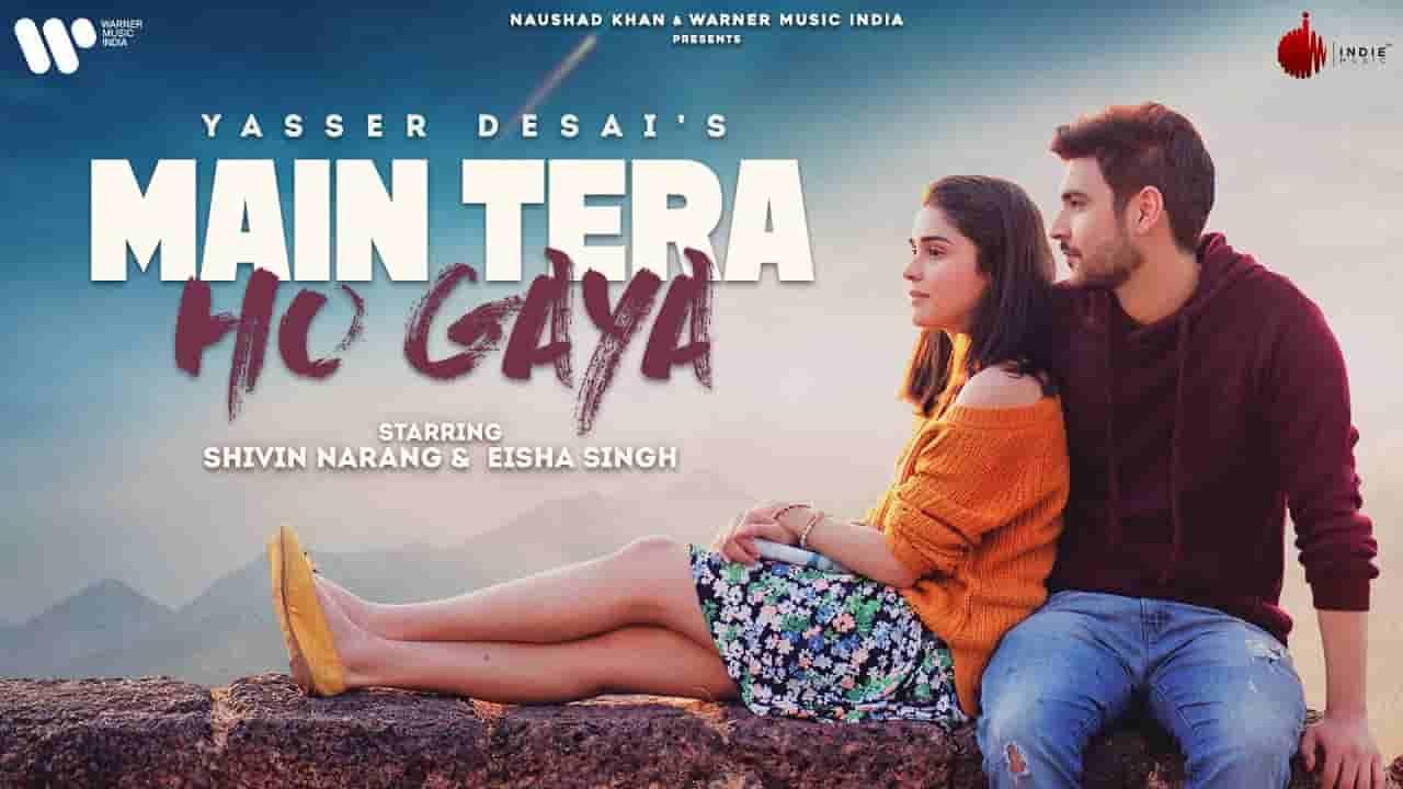 Main tera ho gaya lyrics Yasser Desai Hindi Song