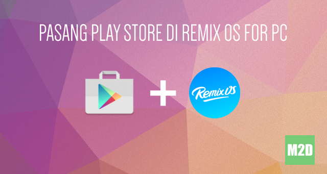 Cara install Play Store di Remix OS Android