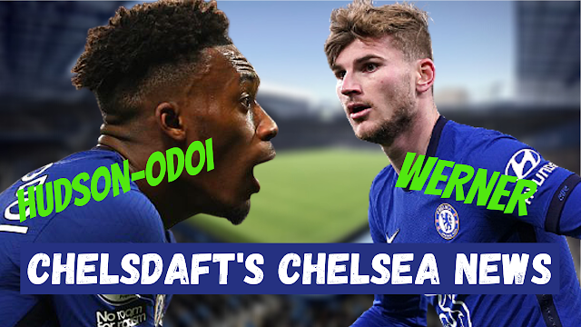 CHELSEA NEWS | TIMO WERNER BACKED BY TUCHEL | HUDSON-ODOI OUTSTANDING | GILMOUR LOAN?