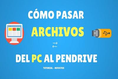 tutorial pasar archivos a una memoria pendrive