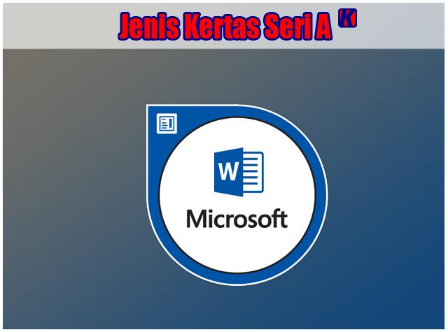 Jenis - Jenis Ukuran Kerta Seri A Di Microsoft Office Word