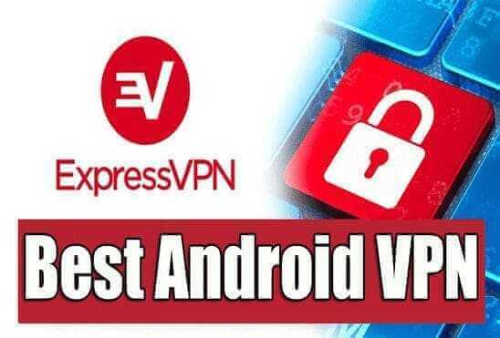تحميل تطبيق ExpressVPN – Best Android VPN APK عملاق اخفاء الهوية وتخطي الرقابة على الإنترنت