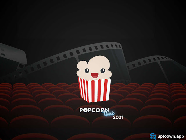 تحميل بوب كورن تايم Popcorn Time للاندرويد 2021 -APK بوب كورن اخر اصدار 2021