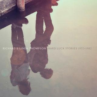 Richard and Linda Thompson - Hard Luck Stories (1972-1982) Music Album Reviews