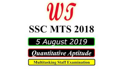 SSC MTS 5 August 2019 All Shifts Quantitative Questions PDF Download Free