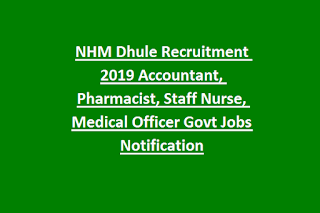 NHM Dhule Recruitment 2019 Accountant, Pharmacist, Staff Nurse, Medical Officer Govt Jobs Notification