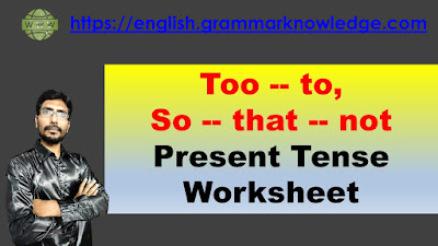 Too -- to, So -- that -- not Present Tense Worksheet