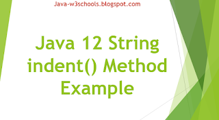 Java 12 String indent​() Method Example