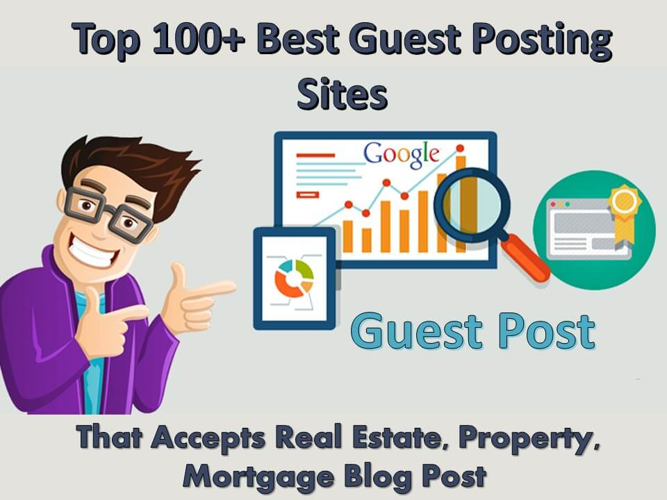 Top 100+ Best Real Estate Guest Posting Sites 2018: That