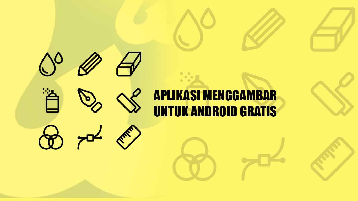 Aplikasi Menggambar untuk Android Gratis Terbaik