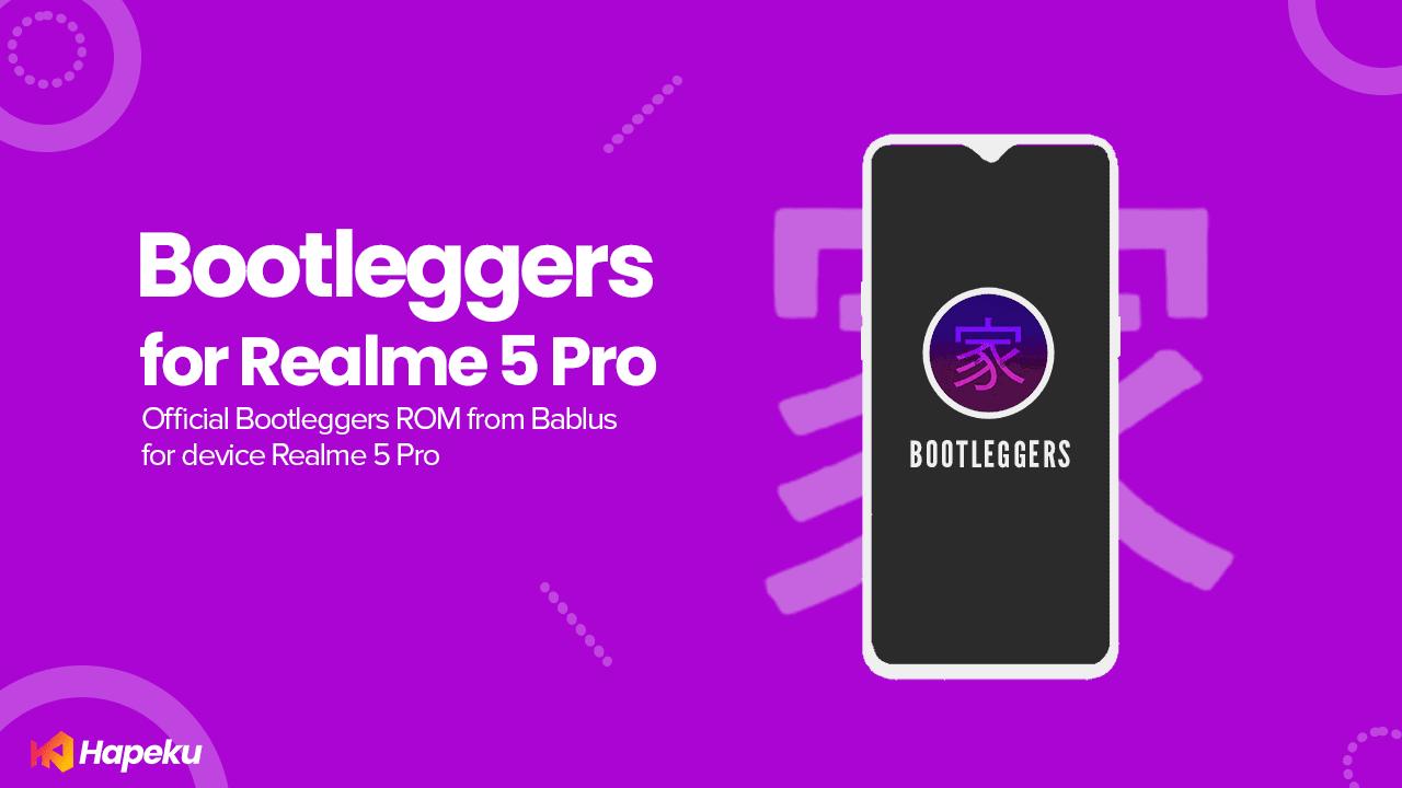 ROM Bootleggers Official Realme 5 Pro [RMX1971]