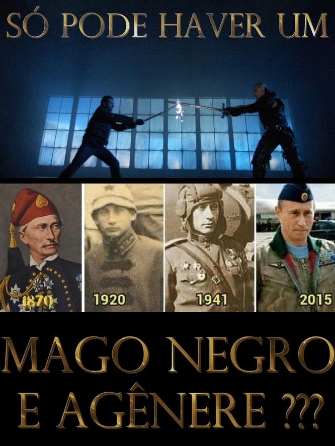 Putin, mago negro, agenere e highlander