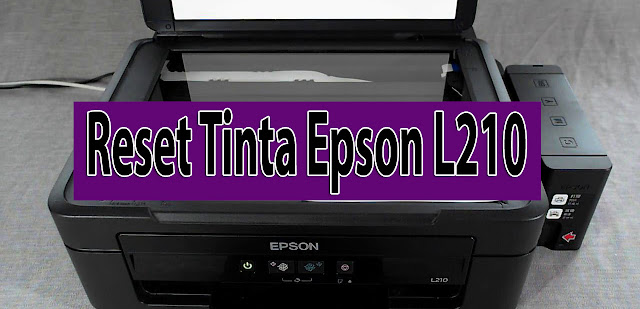 Cara Reset Tinta Epson L210 Menggunakan Resseter