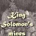 King Solomon's mines ( 1907 ) Novel by H. Rider Haggard
