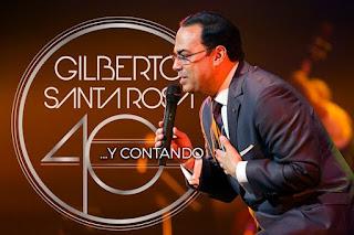 """Gilberto Santa Rosa """"40 Y CONTANDO"""""""