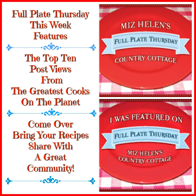 Full Plate Thursday,495 at Miz Helen's Country Cottage