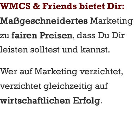 WMCS & Friends steht für faire Preise