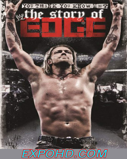 WWE You Think You Know Me The Story Of Edge 2012 Watch Online 720p | Download Free