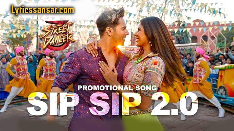 Sip Sip 2.0 Lyrics, Sip Sip 2.0 Song Lyrics, Sip Sip 2.0 Lyrics Song, Varun Dhawan Song,