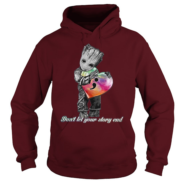 Groot Don't Let Your Story End Hoodie, Groot Don't Let Your Story End Sweatshirt, Groot Don't Let Your Story End T Shirts