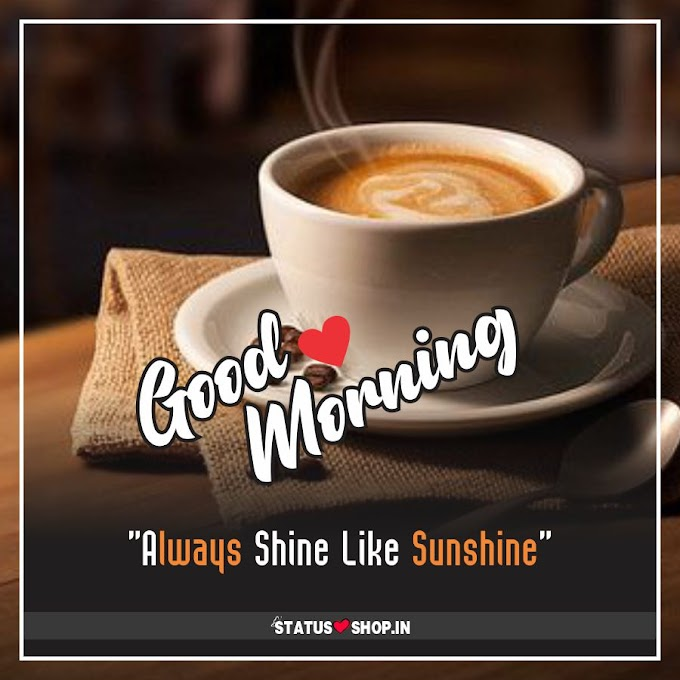 100+ Best Good Morning Quotes and Wishes Images - Status Shop