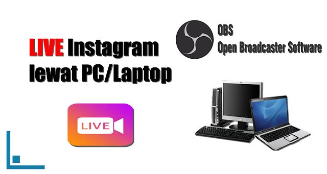 cara live ig dengan pc atau laptop