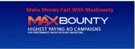 How to make money online fast with MaxBounty