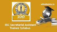 IISC Secretarial Assistant Trainee Syllabus