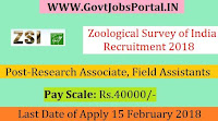 Zoological Survey of India Recruitment 2018 – 33 Research Associate, Field Assistants