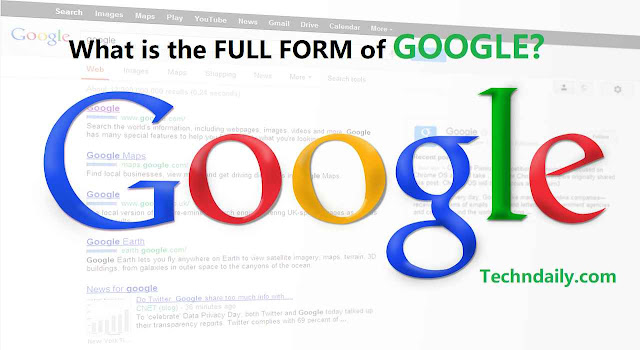 (New) What is the full form of Google? Do you know? (2021)