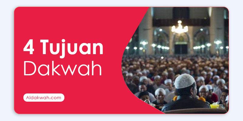 Empat Tujuan Dakwah - Aldakwah.com