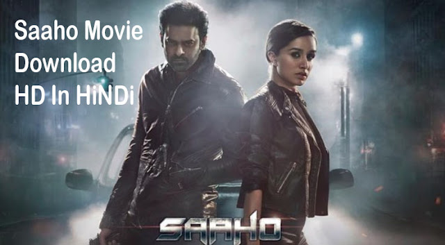 Saaho - Hindi Full Movie Leaked Online By [Tamilrockers]