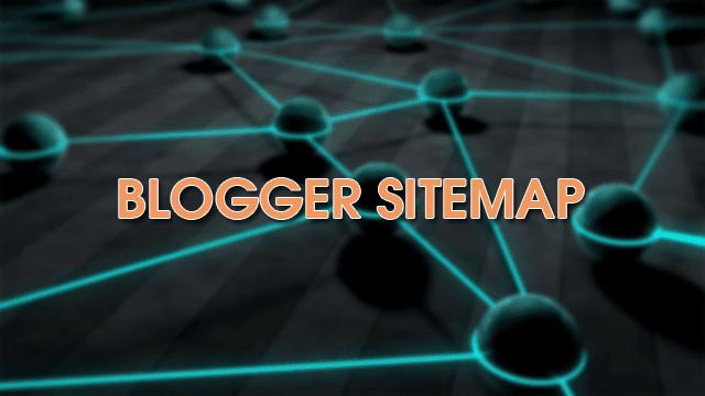 Tìm hiểu và tạo sitemap (sơ đồ trang web) cho blogspot
