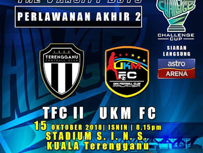 Live Streaming Terengganu FC II vs UKM FC Final Challenge Cup 15.10.2018