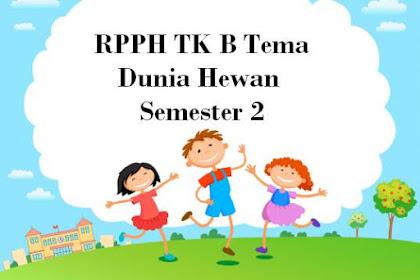RPPH TK B Tema Dunia Hewan Semester 2