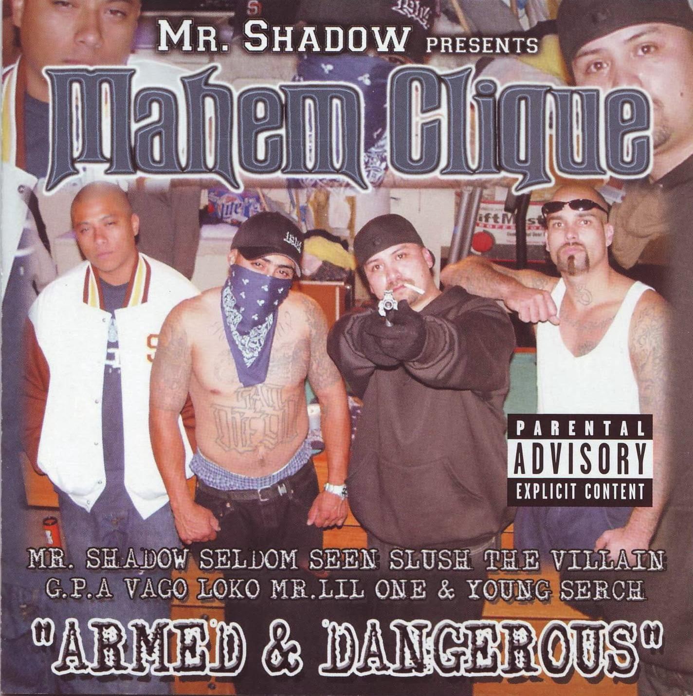 http://1.bp.blogspot.com/-_v7bzPDktcU/Ulj6E1jRbZI/AAAAAAAAAM4/z-vtYlUx-FY/s1600/Mr._Shadow_Presents_-_+Mahem_Clique_(Armed_&_Dangerous)_-_Front.jpg