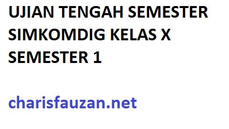 Contoh Soal UTS Simulasi dan Komunikasi Digital SMK Kelas X (Semester 1)